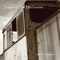 Tripping the Mechanism | Start the Evolution