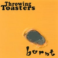 Throwing Toasters | Burnt
