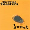 Throwing Toasters: Burnt