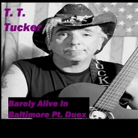 T.T. Tucker | Barely Alive in Baltimore, Pt. Duex