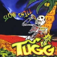 TUGG | Slow Chill