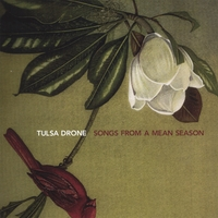 Tulsa Drone | Songs From a Mean Season