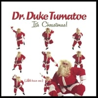 Dr. Duke Tumatoe | It's Christmas