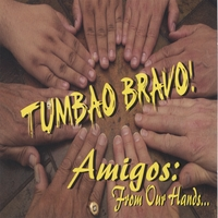 Tumbao Bravo | Amigos: From Our Hands