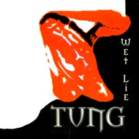 Tung | Wet Lie