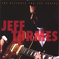 Jeff Turmes | The Distance You Can Travel