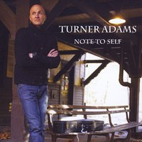 Turner Adams | Note to Self