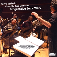 Terry Vosbein & The Knoxville Jazz Orchestra | Progressive Jazz 2009
