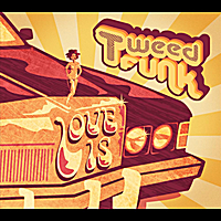 Tweed Funk | Love Is