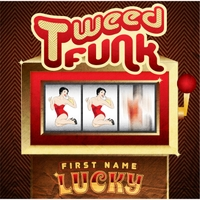 Tweed Funk | First Name Lucky
