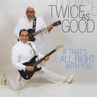 Twice As Good | If Thats All Right With You