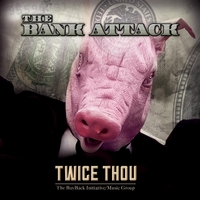Twice Thou | The Bank Attack