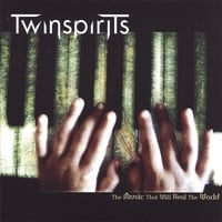 Twinspirits | The Music that Will Heal the World