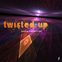 Twisted Up | Losing Control - EP