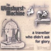 The Wimshurst's Machine | A traveller who didn't ask for glory
