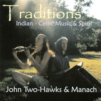 John Two-Hawks & Manach | Traditions - Indian & Celtic Music & Spirit