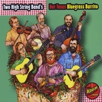 Two High String Band | Hot Texas Bluegrass Burrito
