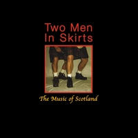 Two Men In Skirts | The Music of Scotland