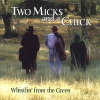 Two Micks And A Chick | Whistlin' From The Green