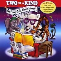 Two of a Kind | Sing Me Your Story