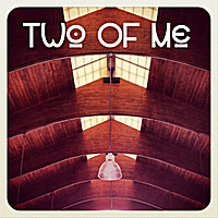 Two of Me | All Things Bright and Beautiful