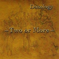Two or More | Doxology