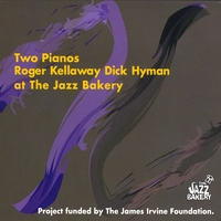 Two Pianos | Roger Kellaway Dick Hyman at the Jazz Bakery