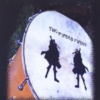 Two Pipers Piping | Two Pipers Piping