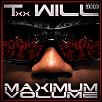 Txx Will | Maximum Volume (Explicit)