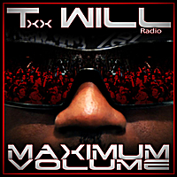 Txx Will | Maximum Volume (Radio)