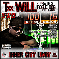 Txx Will | Inner City Livin', Vol. 1