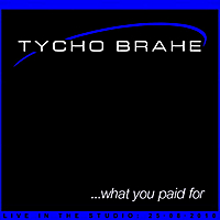 Tycho Brahe | ...what you paid for