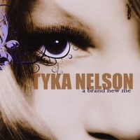 Tyka Nelson | A Brand New Me