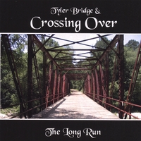 Tyler Bridge & Crossing Over | The Long Run
