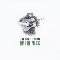 Tyler Grant | Up the Neck