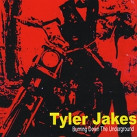 Tyler Jakes | Burning Down The Underground