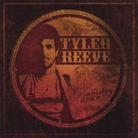 Tyler Reeve | Whiskey Down