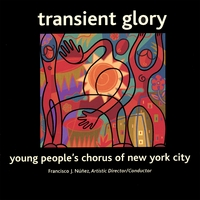 The Young People's Chorus of New York City | Transient Glory
