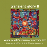 The Young People's Chorus of New York City | Transient Glory II