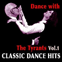 Tyrants in Therapy | Dance with the Tyrants - Classic Dance Hits, Vol. 1