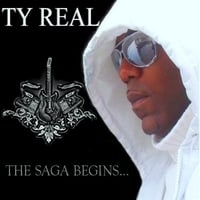 TY REAL | The Saga Begins...