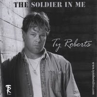 Ty Roberts | The Soldier in Me