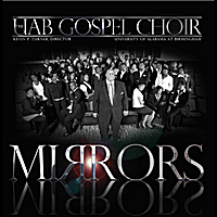 UAB Gospel Choir | Mirrors