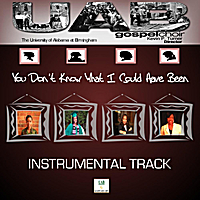 UAB Gospel Choir | You Don't Know What I Could Have Been (Instrumental)