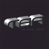 T.B.A. | To What End!