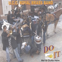 "U.C.C. ROYAL BRASS BAND | DO IT ""We're Outta Here"""