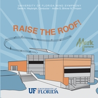 University of Florida Wind Symphony | Raise The Roof!