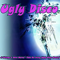 Ugly Disco | 4 Strings & Dave Darrel - Take Me Away (Ugly Disco Remix