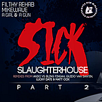 Ugly Disco | Filthy Rehab, MikeWave & Lucky Date (feat. A Girl & A Gun) - Sick Slaughterhouse (Ugly Disco Remix)