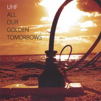 UHF | All Our Golden Tomorrows